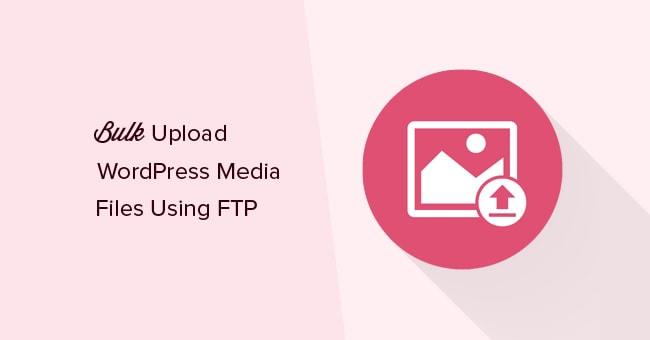 Как массово загрузить кучу файлов в Медиа-библиотеку WordPress через FTP