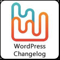 WordPress Changelog — Как узнать, когда с вашим сайтом что-то пошло не так